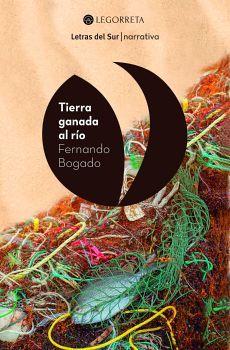 TIERRA GANADA AL RIO                      (LETRAS DEL SUR)