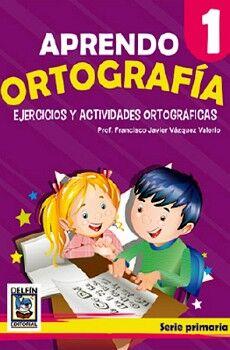 APRENDO ORTOGRAFIA 1, EJERCICIOS Y ACTIVIDADES ORTOGRAFICAS