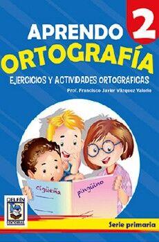 APRENDO ORTOGRAFIA 2, EJERCICIOS Y ACTIVIDADES ORTOGRAFICAS