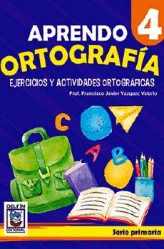 APRENDO ORTOGRAFIA 4, EJERCICIOS Y ACTIVIDADES ORTOGRAFICAS