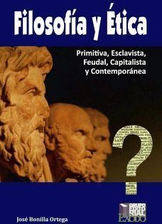 FILOSOFIA Y ETICA -PRIMITIVA,ESCLAVISTA,FEUDAL,CAPITALISTA Y CON.