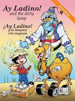 AY LADINO AND THE DIRTY LAMP/AY LADINO Y LA LAMPARA RETE MUGROSA