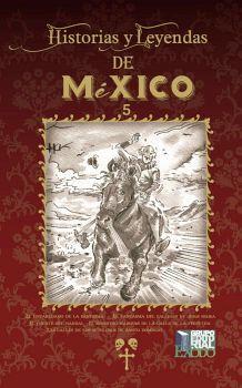 HISTORIAS Y LEYENDAS DE MEXICO 5