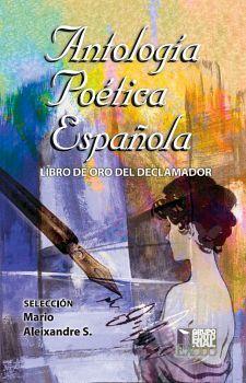 ANTOLOGIA POETICA ESPAÑOLA -LIBRO DE ORO DEL DECLAMADOR-