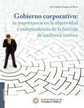 GOBIERNO CORPORATIVO -SU IMPORTANCIA EN LA OBJETIVIDAD E IND.-