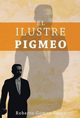 ILUSTRE PIGMEO, EL