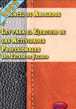 ARANCEL DE ABOGADOS Y LEY P/EL EJERC.DE ACT.PROF.DE JAL. 2020