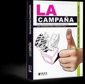 CAMPAÑA, LA -GUIA PRACTICA PARA ESTRUCTURAR UNA CANDIDATURA-