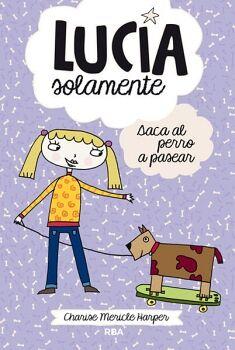 LUCIA SOLAMENTE (3) -SACA AL PERRO A PASEAR-