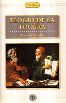 ELOGIO DE LA LOCURA                       (CLASICOS UNIVERSALES)