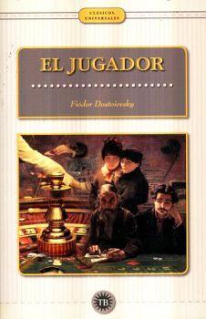 JUGADOR, EL                               (CLASICOS UNIVERSALES)