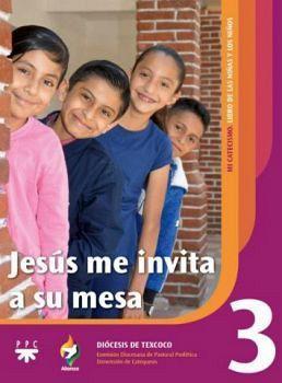 JESUS ME INVITA A SU MESA 3 -LIBRO DE LOS NIÑOS Y NIÑAS- (2019)