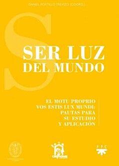 SER LUZ DEL MUNDO -EL MOTU PROPRIO VOS ESTIS LUX MUNDI-