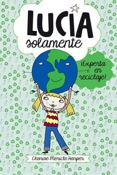 LUCIA SOLAMENTE (4)-EXPERTA EN RECICLAJE!-