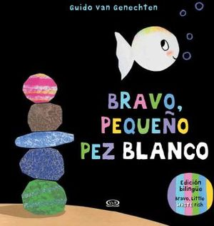 BRAVO, PEQUEÑO PEZ BLANCO -ED.BILINGUE-   (EMPASTADO)