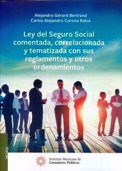 LEY DEL SEGURO SOCIAL COMENTADA, CORRELACIONADA Y TEMATIZADA 2ED.