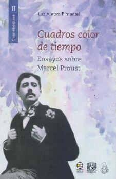 CUADROS COLOR DE TIEMPO -ENSAYOS SOBRE MARCEL PROUST-