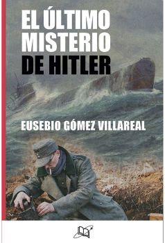 ULTIMO MISTERIO DE HITLER, EL             (UNIVERSO HISTORICO)