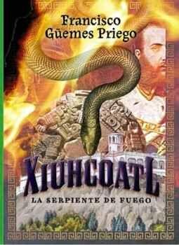 XIUHCOATL -LA SERPIENTE DE FUEGO-