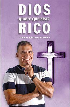DIOS QUIERE QUE SEAS RICO