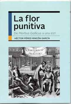 FLOR PUNITIVA, LA -DE MORBUS GALLICUS A UNA EST-