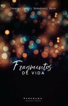 FRAGMENTOS DE VIDA                        (PANGRAMA NUEVAS VOCES)