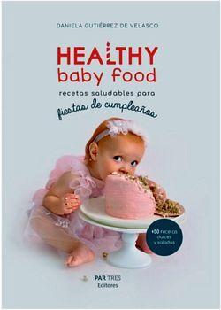 HEALTHY BABY FOOD -RECETAS SALUDABLES PARA FIESTAS DE CUMPLEAÑOS-