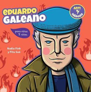 EDUARDO GALEANO PARA NIÑAS Y NIÑOS (ANTI-HEROES/CHIRIMBOTE)