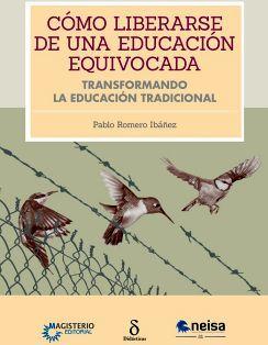 COMO LIBERARSE DE UNA EDUCACION EQUIVOCADA
