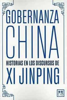 GOBERNANZA CHINA -HISTORIAS EN LOS DISCURSOS DE XI JINPING-