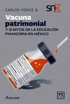 VACUNA PATRIMONIAL Y 9 MITOS DE LA EDUCACIÓN FINANCIERA