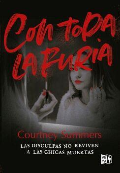 CON TODA LA FURIA -LAS DISCULPAS NO REVIVEN A LAS CHICAS MUERTAS-