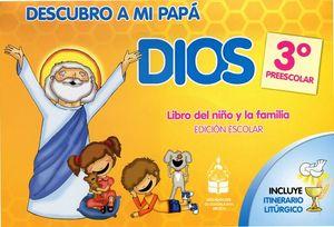 DESCUBRO A MI PAPA DIOS 3 PREES. (NVA.ED./ALUMNO/ED.ESCOLAR)
