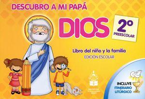DESCUBRO A MI PAPA DIOS 2 PREES. (NVA.ED./ALUMNO/ED.ESCOLAR)