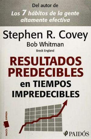 RESULTADOS PREDECIBLES EN TIEMPOS IMPREDECIBLES