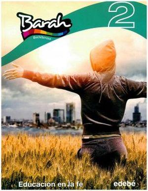 BARAH 2 -EDUCACION EN LA FE- (BACHILLERATO)