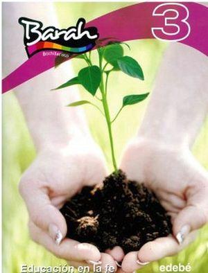 BARAH 3 -EDUCACION EN LA FE- (BACHILLERATO)