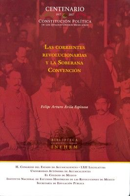 CORRIENTES REVOLUCIONARIAS Y LA SOBERANA CONVENCION, LAS