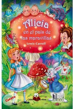 ALICIA EN EL PAIS DE LAS MARAVILLAS (CLASICOS PARA NIÑOS)