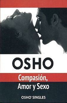 COMPASION, AMOR Y SEXO        (COL. OSHO SINGLES) (2)