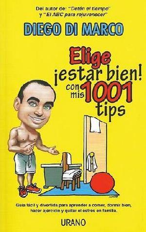ELIGE ESTAR BIEN CON MIS 1001 TIPS