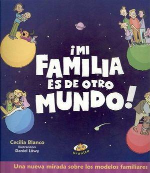 MI FAMILIA ES DE OTRO MUNDO!