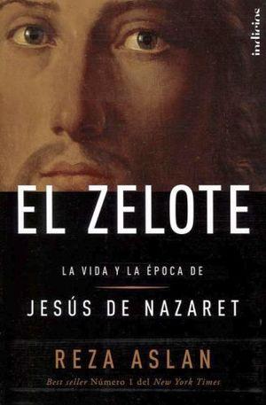 ZELOTE, EL -LA VIDA Y LA EPOCA DE JESUS DE NAZARETH-(ED.MEXICANA)