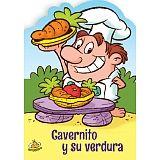 CAVERNITO Y SU VERDURA