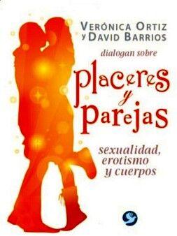 PLACERES Y PAREJAS (SEXUALIDAD, EROTISMO Y CUERPOS)