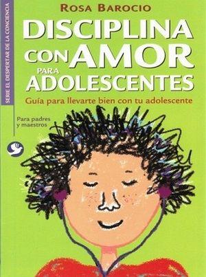 DISCIPLINA CON AMOR PARA ADOLESCENTES (NVA. EDICION)