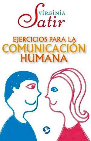 EJERCICIOS PARA LA COMUNICACION HUMANA 2ED.