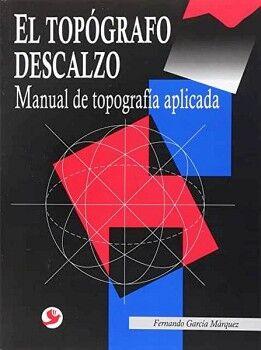 TOPOGRAFO DESCALZO, EL -MANUAL DE TOPOGRAFIA APLICADA-