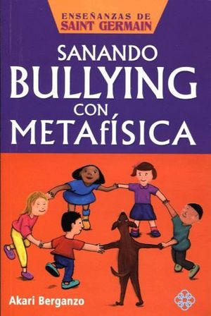 SANANDO BULLYING CON METAFISICA