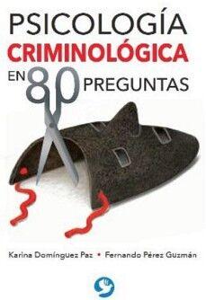 PSICOLOGIA CRIMINOLOGICA EN 80 PREGUNTAS